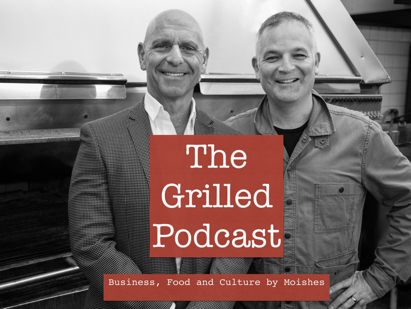 The GRILLED Podcast » business, food, culture